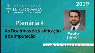 Pr. Paulo Júnior | Plenária 4 - I Encontro da Fé Reformada Nordeste | 25/10/2019