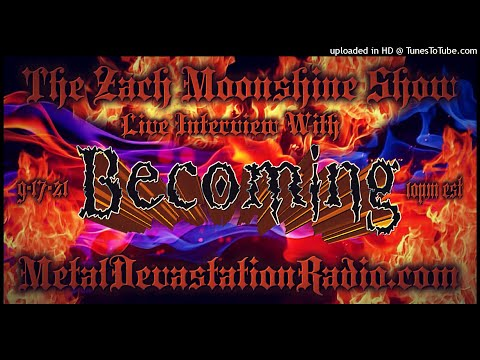 Becoming - Interview II - 2021 - The Zach Moonshine Show