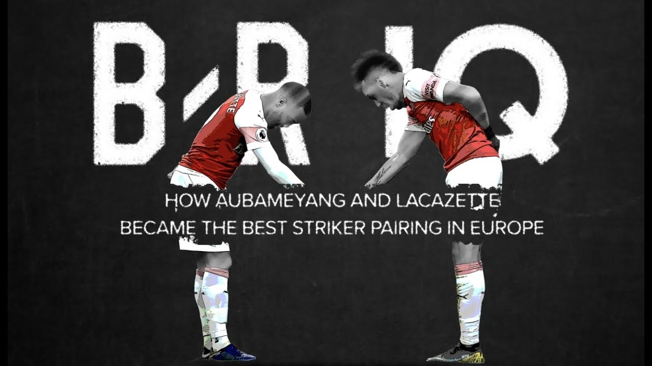 Download B/R IQ: How Aubameyang and Lacazette Became a Deadly Strike Partnership for Arsenal