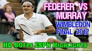 ESPN ● Federer v Murray ● Final Wimbledon 2012 60fps HD Highlights