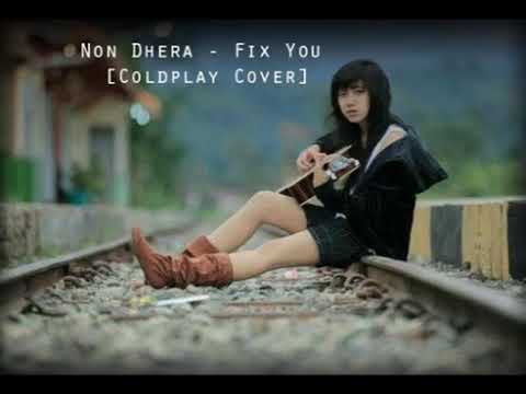 Non Dhera   Fix You Coldplay Cover