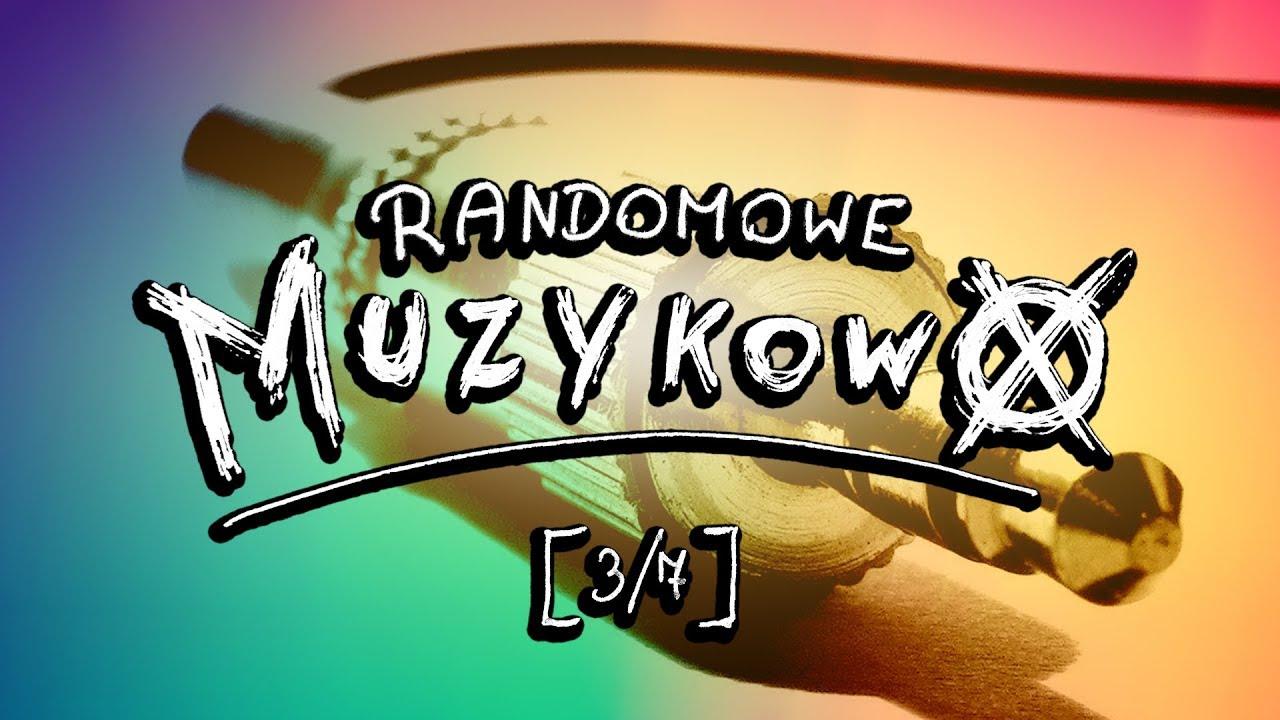 Randomowe Muzykowo [ 3/7 ]