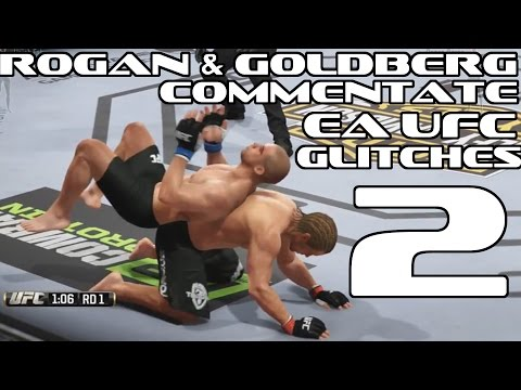 ROGAN AND GOLDBERG COMMENTATE EA UFC GLITCHES 2!!!