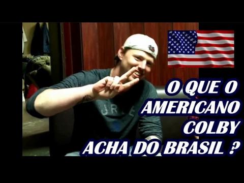 O Que O AMERICANO Colby Acha Do BRASIL ??