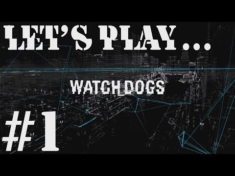 Let's Play: Watch_Dogs - Part 1: I Just Gotta Check My Phone... [PS4][HD]