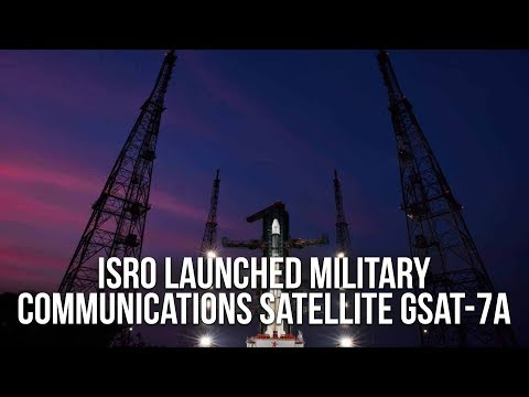 ISRO Launched Military Communications Satellite GSAT-7A