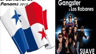 GANGSTER & LOS RABANES - SUAVE - PANAMA CARNAVAL 2013