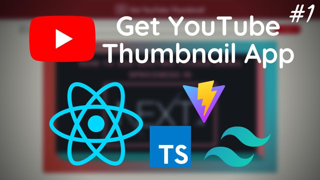 Build & Deploy A YouTube Thumbnail Fetcher App with React & TypeScript Part 1 | Vite | Tailwind CSS