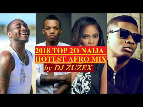 2018/2019 TOP 2O NAIJA HOTEST AFRO MIX BY DJ ZUZEX