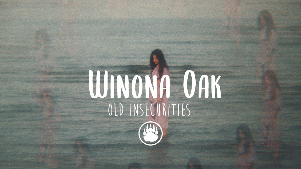 Winona Oak - Old Insecurities (Lyrics)