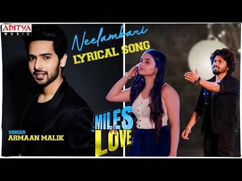 #Neelambari Lyrical | Miles of love | Armaan Malik | Abhinav Medishetti | NandhaN | RR Dhruvan