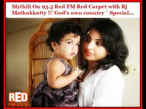 Mythili On 93.5 Red FM Red Carpet with Rj Mathukkutty !!`God's own country ` Special...
