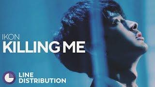 IKON - KILLING ME (Line Distribution)