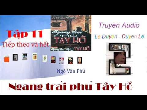 (11 END) Ngang trái phủ Tây Hồ - Lệ Chi Viên Án - Ngô V. Phú - Truyện Audio Lê Duyên-Duyên Lê