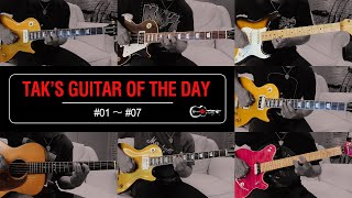Tak's Guitar of the Day #01~#07
