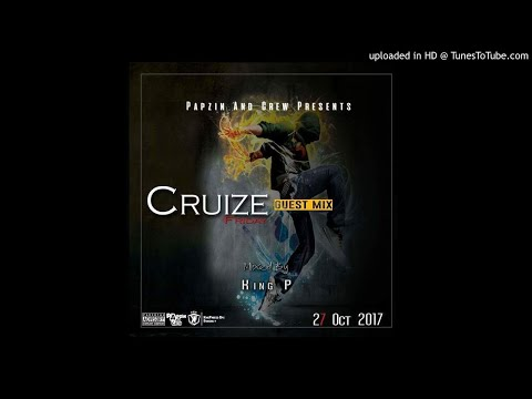 Papzin & Crew - Cruize Friday Guest (Mixed By King P) (27 October 2017)