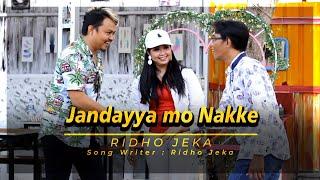 Jandayya mo Nakke - Ridho Jeka ( Official Music Video )