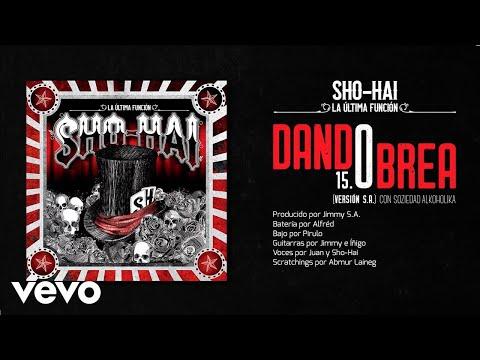 Sho-Hai - Dando Brea (Version S.A.) Feat. Soziedad Alkoholika
