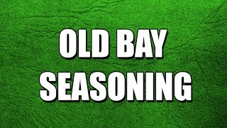 Old Bay Seasoning - My3 Foods - Easy To Learn