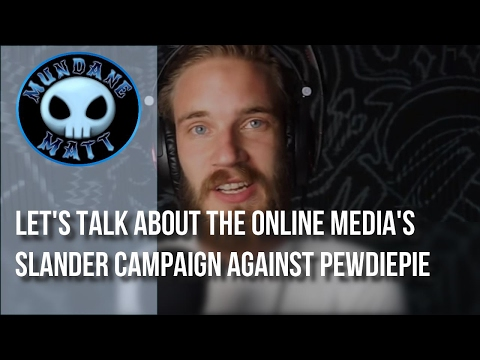 [Internet] Let's talk about the online media's slander campaign against PewDiePie