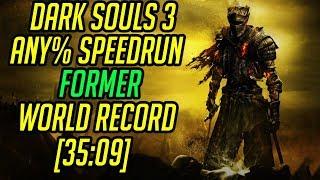 Dark Souls 3 Any% Speedrun World Record [35:09]