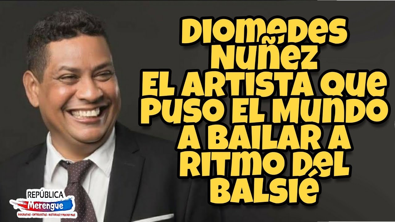 Diomedes Nuñez, El Artista Que Puso El Mundo A Bailar A Ritmo Del Balsié (Biografía)