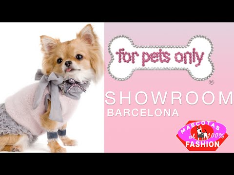 MASCOTAS AL 100% FASHION - FOR PETS ONLY - SHOW ROOM BARCELONA