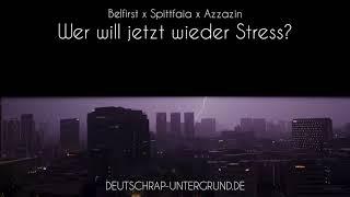 Belfirst, Spittfaia & Azzazin - Wer will jetzt wieder stress?