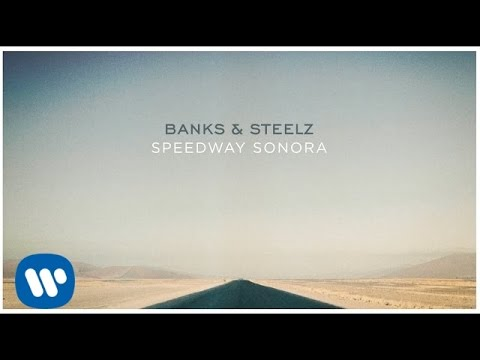 Banks & Steelz - Speedway Sonora [Official Audio]