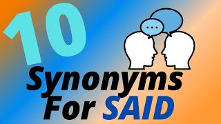 10 Synonyms For Said