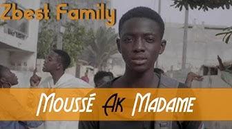 ZBest Family - Moussé ak Madame - Clip Officiel