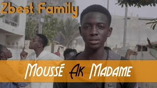 ZBest Family - Moussé ak Madame - Clip Officiel