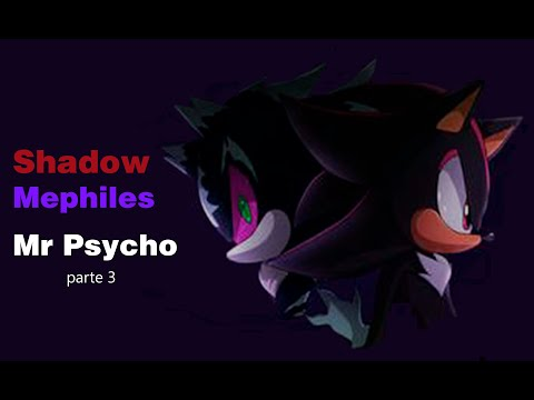 Shadow and Mephiles Mr Psycho
