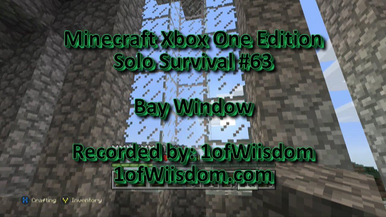 Minecraft Xbox One Solo Survival 63 Bay Window