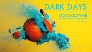 Good Old War - Dark Days Audio