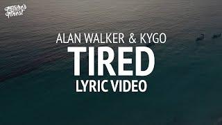 Alan Walker Tired Kygo Remix LYRICS