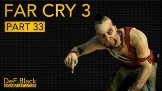 Far Cry 3 PC SP - Part 33: Insanity! - Dutch Commentary