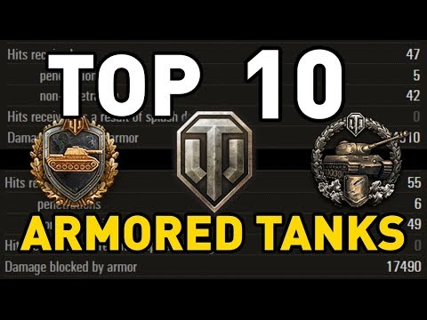 World of Tanks || Top 10: ARMORED TANKS