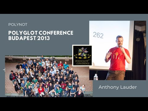 "Polyglot Conference Budapest 2013 - Anthony Lauder ""PolyNot"""