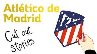 ATLÉTICO DE MADRID: Un Club histórico - CUT OUT STORIES
