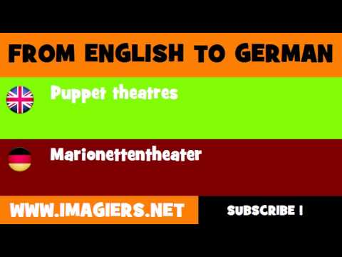 FROM ENGLISH TO GERMAN = Puppet theatres