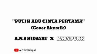 FRUIT CHEST - PUTIH ABU CINTA PERTAMA || Cover by A.n.s Hidayat (Video Lirik)