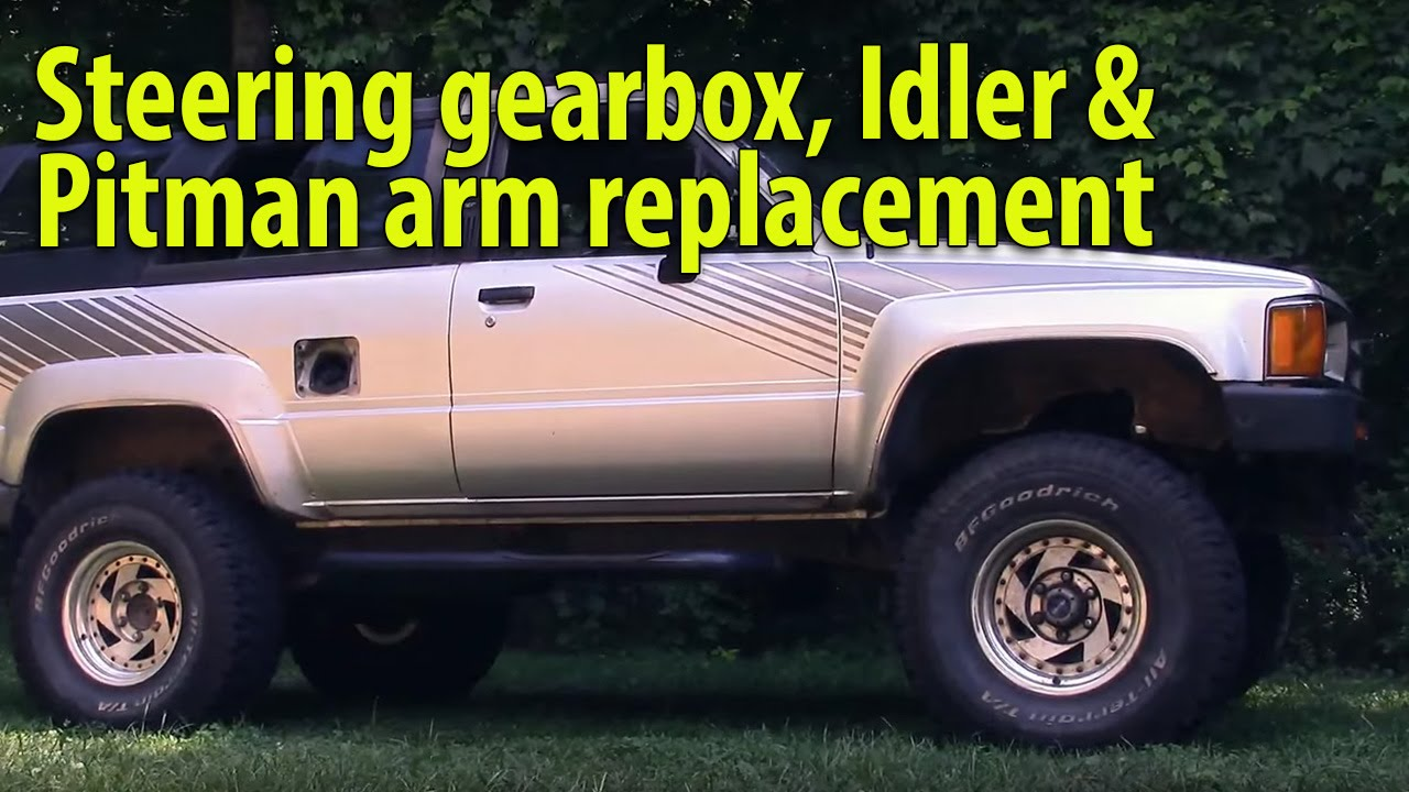 hight resolution of first gen toyota 4runner steering box idler pitman arm replacement