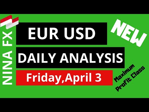 EUR USD Daily Analysis Forecast for Friday April 3, 2020 by Nina Fx