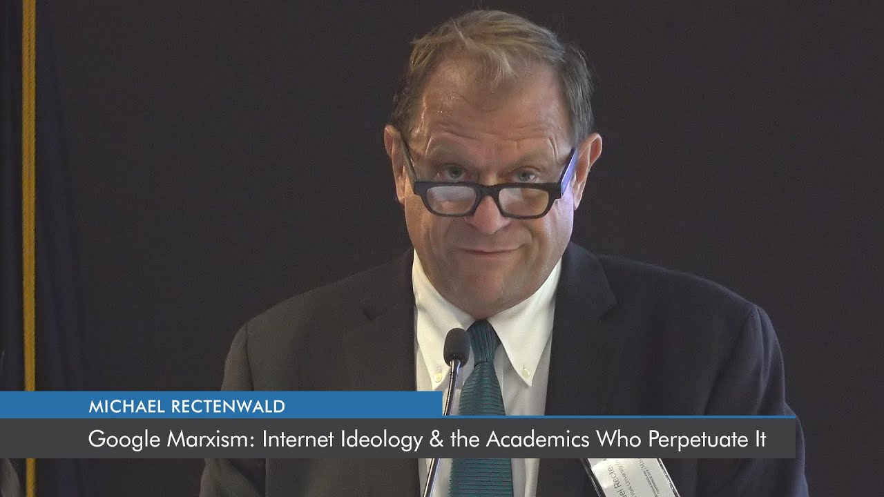 Google Marxism: Internet Ideology and the Academics Who Perpetuate It | Michael Rectenwald