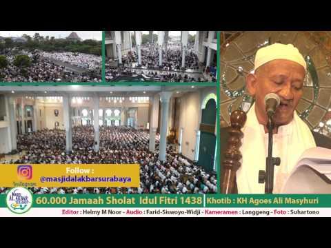 KHUTBAH IDUL FITRI 1438 MASJID AL AKBAR SURABAYA (01)