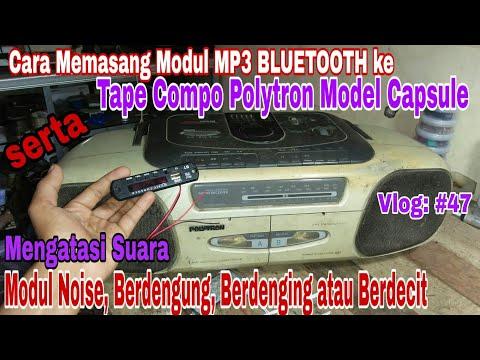 Memasang Modul MP3 BLUETOOTH ke Tape Compo Polytron Capsule dan Mengatasi Suara Berdenging/Berdecit