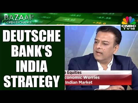 Deutsche Bank's India Strategy | Bazaar Open Exchange | CNBC TV18
