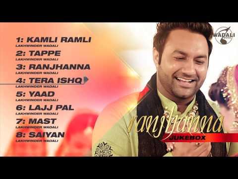 Ranjhanna | Audio Jukebox | Lakhwinder Wadali