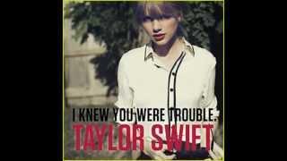 Taylor Swift I Knew You Were Trouble Lyrics HD HQ